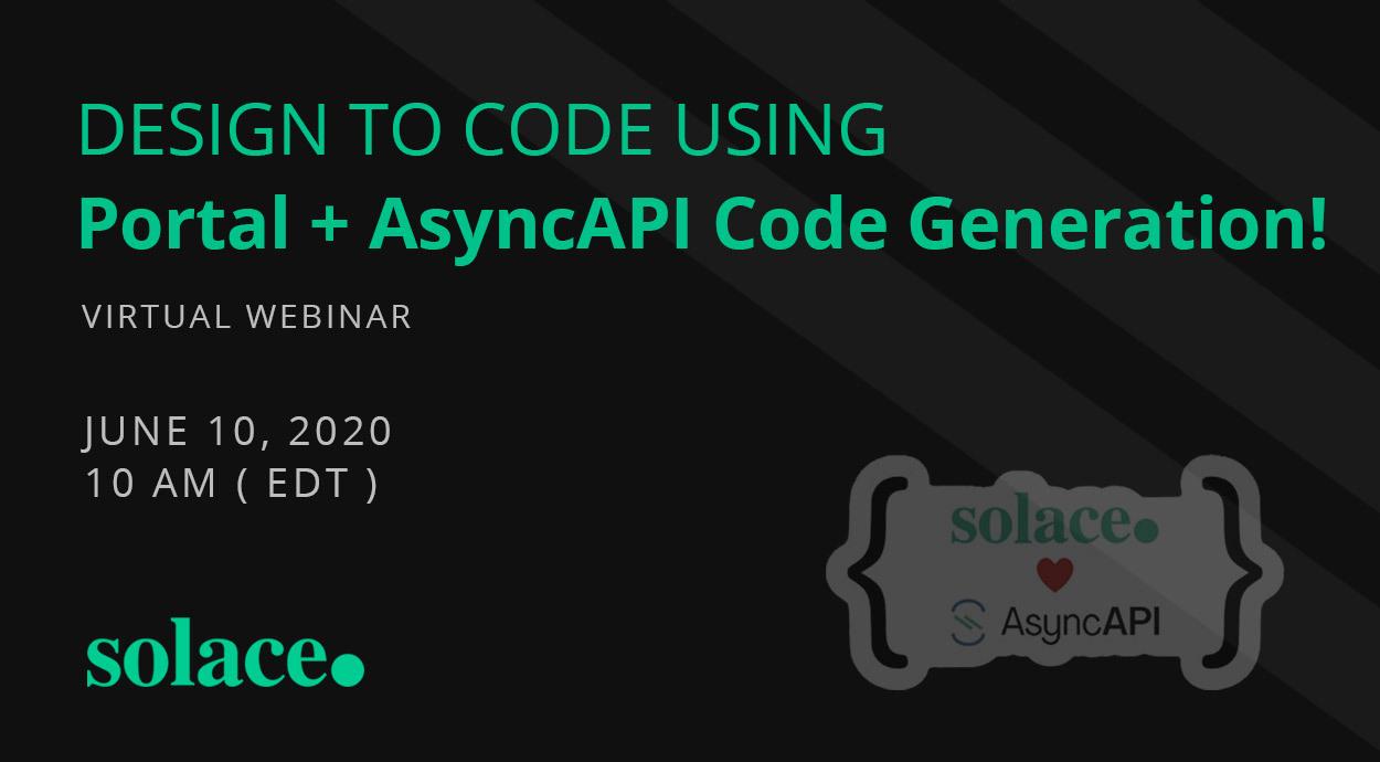 Design to Code using Portal + AsyncAPI Code Generation!