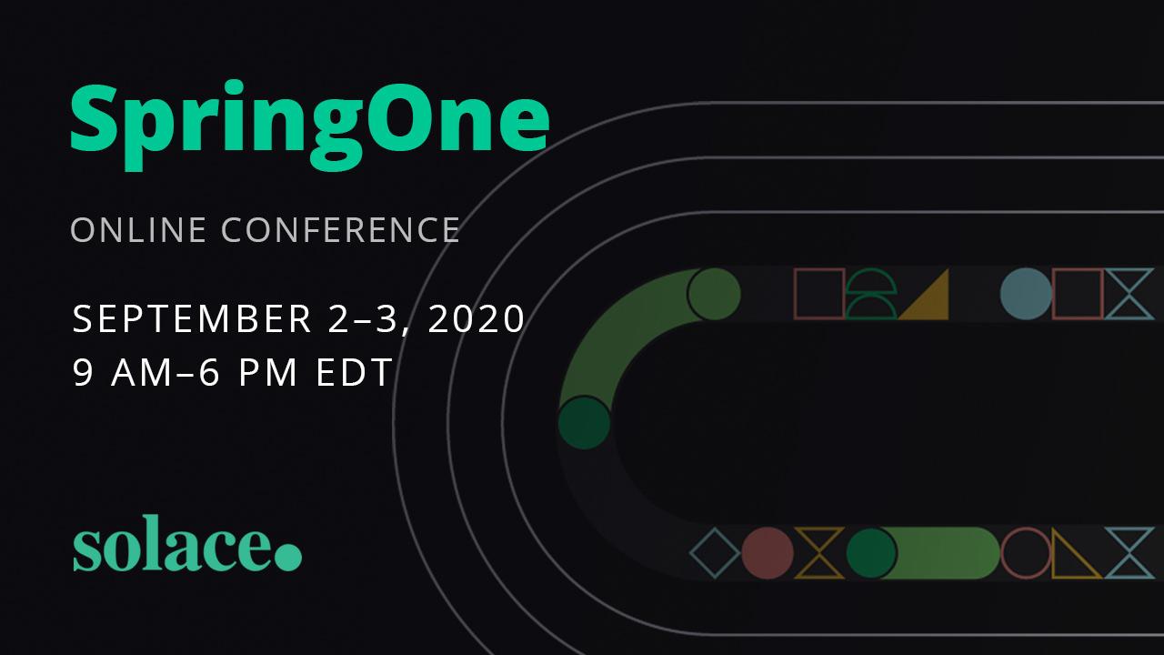 SpringOne (Online Conference) - September 2-3, 2020
