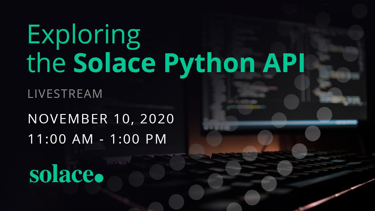 Livestream: Exploring the Solace Python API