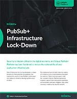 PubSub+ Infrastructure Lock-Down