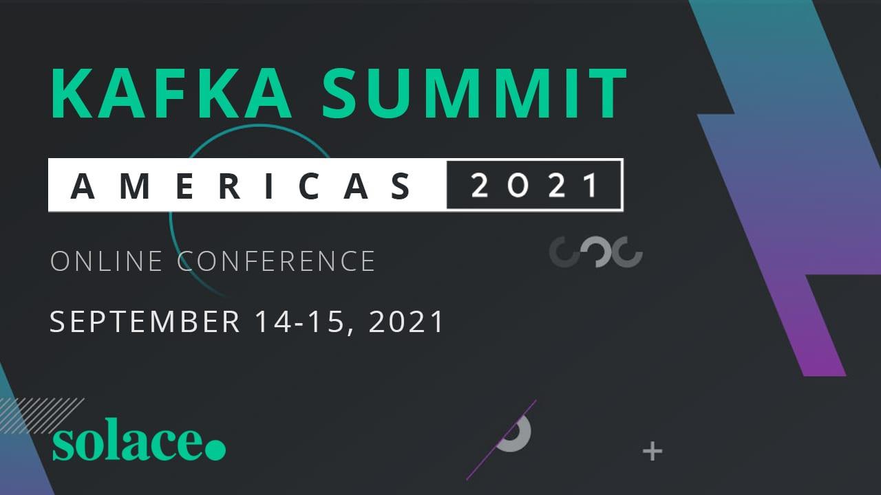Kafka Summit Americas 2021