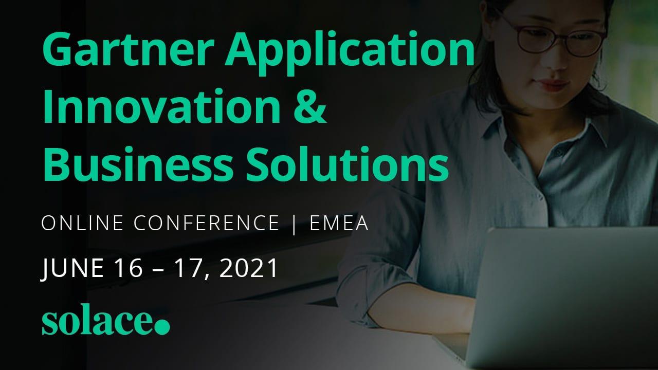 Gartner Application Innovation & Business Solutions Summit - 16 – 17 June 2021 | EMEA | Virtual