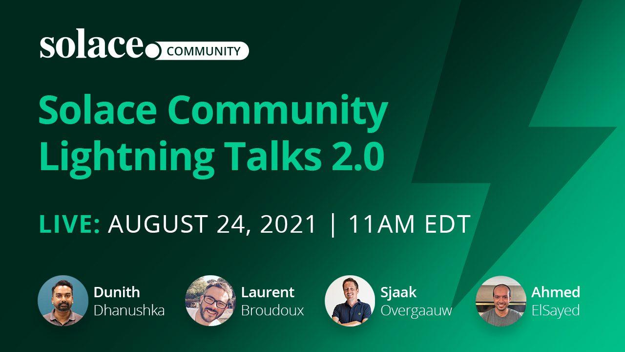 Solace Community Lightning Talks 2.0